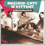 Further Mellow Cats 'n' Kittens: Hot R&B and Cool Blues 1946-1951