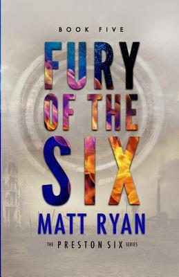 Fury of the Six - Ryan, Matt