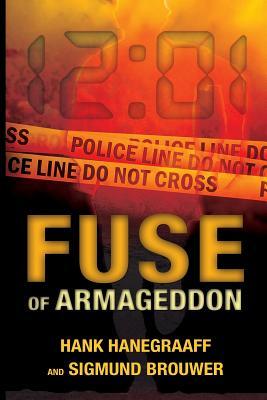 Fuse of Armageddon - Brouwer, Sigmund, and Hanegraaff, Hank