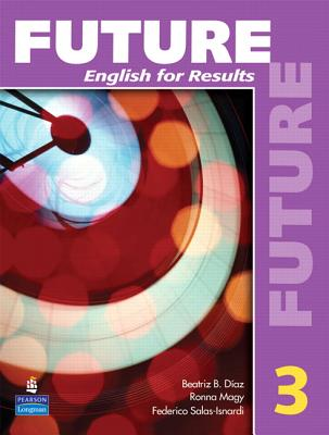 Future 3: English for Results (with Practice Plus CD-Rom) - Schoenberg, Irene E, and Brooks, Margaret, and Gramer, Margot F