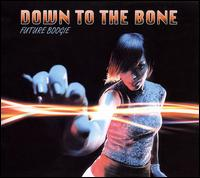 Future Boogie - Down to the Bone