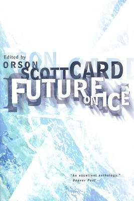 Future on Ice - Card, Orson Scott (Editor)