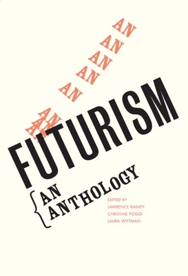 Futurism: An Anthology - Rainey, Lawrence, Professor (Editor)