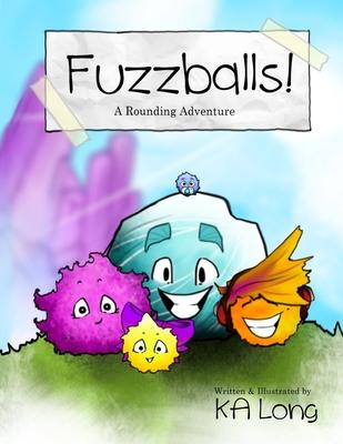 Fuzzballs!: A Rounding Adventure - Long, K a