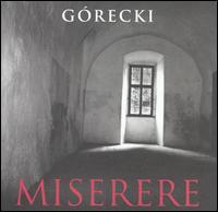 Górecki: Miserere - Chicago Lyric Opera Chorus (choir, chorus); Chicago Symphony Chorus (choir, chorus); Lira Chamber Chorus (choir, chorus);...