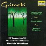 Górecki: Three Pieces/Kleines Requiem/Good Night