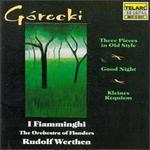 Górecki: Three Pieces/Kleines Requiem/Good Night