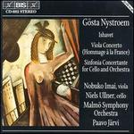 "G�sta Nystroem: Ishavet; Viola Concerto ""Hommage � la France""; Sinfonia Concertante for Cello and Orchestra"