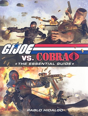 G.I. Joe vs. Cobra: The Essential Guide 1982-2008 - Hidalgo, Pablo