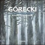 G?recki: The Three String Quartets