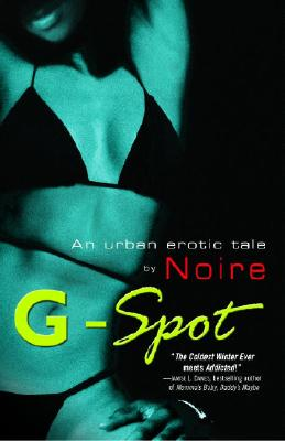 G-Spot: An Urban Erotic Tale by - Noire