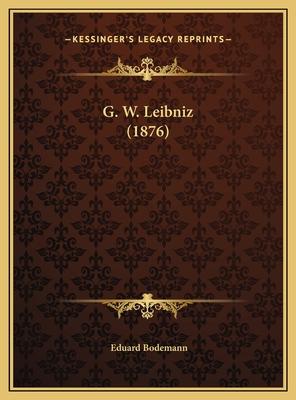 G. W. Leibniz (1876) - Bodemann, Eduard