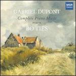 Gabriel Dupont: Complete Piano Music
