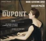Gabriel Dupont: Poème; Journée de printemps; Les Heures dolentes; La Maison dans les dunes