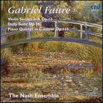Gabriel Fauré: Violin Sonata in A Op. 13; Dolly Suite; Piano Quintet in C minor Op. 115