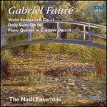Gabriel Fauré: Violin Sonata in A Op. 13; Dolly Suite; Piano Quintet in C minor Op. 115