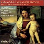Gabrieli: Missa Pater Peccavi, Motets, and Instumental Music