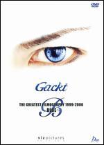 Gackt: The Greatest Filmography 1999-2006 - Blue