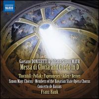 Gaetano Donizetti & Johann Simon Mayr: Messa di Gloria and Credo in D - Marie Sande Papenmeyer (alto); Marie-Sophie Pollak (soprano); Mark Adler (tenor); Martin Berner (bass);...