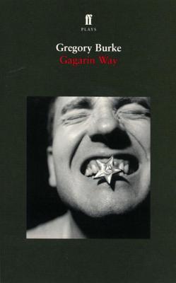 Gagarin Way - Burke, Gregory