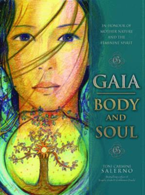 Gaia: Body & Soul: In Honor of Mother Nature & the Feminine Spirit - Salerno, Toni Carmine