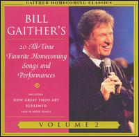 Gaither Homecoming Classics, Vol. 2 - Bill & Gloria Gaither/Homecoming Friends