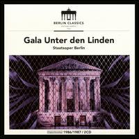 Gala Unter den Linden - Annelies Burmeister (alto); Bernd Riedel (baritone); Carola Nossek (soprano); Celestina Casapietra (soprano);...