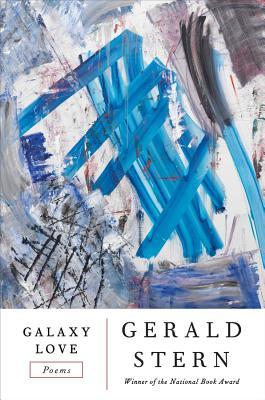 Galaxy Love: Poems - Stern, Gerald