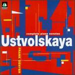 Galina Ustvolskaya: The Complete Piano Sonatas