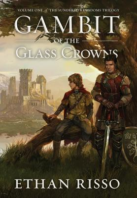 Gambit of the Glass Crowns - Risso, Ethan