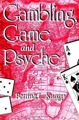 Gambling; Game & Psyche - Knapp, Bettina L