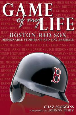 Game of My Life: Boston Red Sox - Scoggins, Chaz