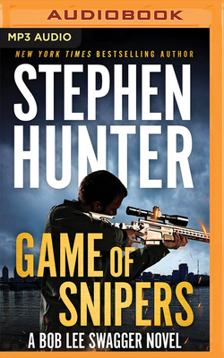 Game of Snipers - Hunter, Stephen, and Bray, R C (Read by)