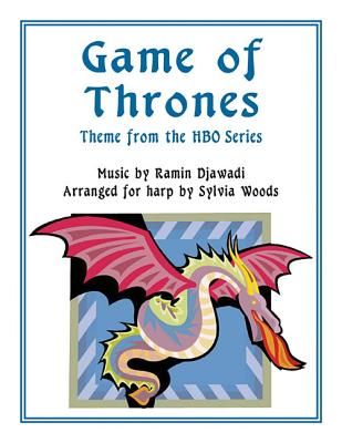 Game of Thrones: Arranged for Harp - Djawadi, Ramin (Composer), and Woods, Sylvia
