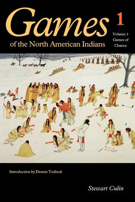 Games of the North American Indians, Volume 1: Games of Chance - Culin, Stewart, and Tedlock, Dennis (Introduction by)