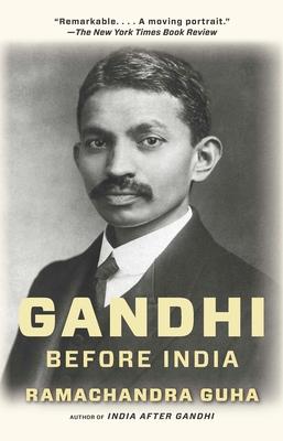 Gandhi Before India - Guha, Ramachandra