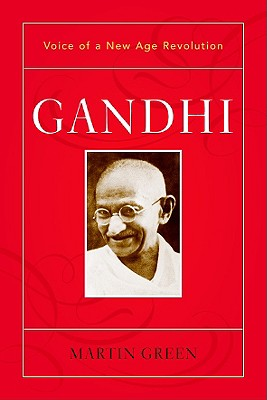 Gandhi: Voice of a New Age Revolution - Green, Martin B