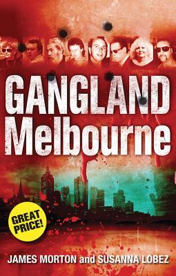 Gangland Melbourne - Morton, James, and Lobez, Susanna
