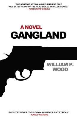 Gangland - Wood, William P