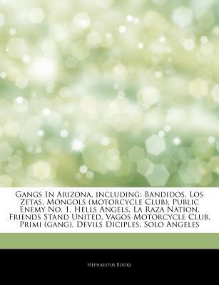 Gangs in Arizona, Including: Bandidos, Los Zetas, Mongols