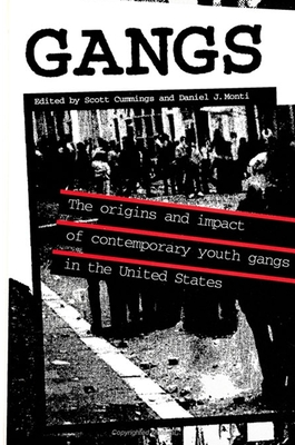 Gangs: The Origins and Impact of Contemporary Youth Gangs in the United States - Cummings, Scott (Editor), and Monti, Daniel J (Editor)