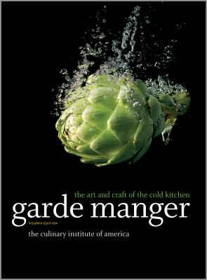 Garde Manger: The Art and Craft of the Cold Kitchen - The Culinary Institute of America (Cia)