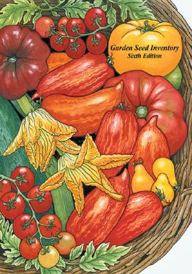 Garden Seed Inventory: An Inventory of Seed Catalogs Listing All Non-Hybrid Vegetable Seeds Available in the United States and Canada - Whealy, Kent, and Thuente, Joanne, and Griffith, Judith Ann
