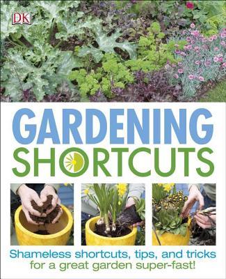 Gardening Shortcuts - Hendy, Jenny