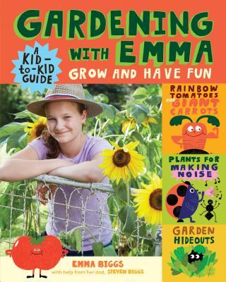 Gardening with Emma - Biggs, Emma