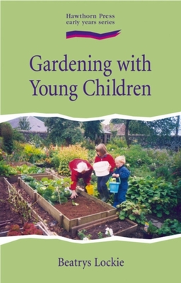 Gardening with Young Children - Lockie, Beatrys