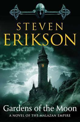 Gardens of the Moon: Book One of the Malazan Book of the Fallen - Erikson, Steven