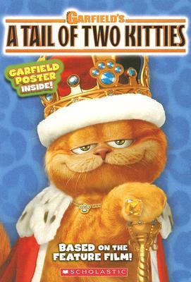 Garfields a Tale of Two Kitties: Movie Novelization - Steele, Michael, and Davis, Jim