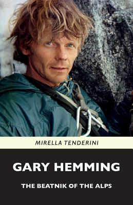Gary Hemming: The Beatnik of the Alps - Tenderini, Mirella, and Hodkiss, Susan (Translated by)