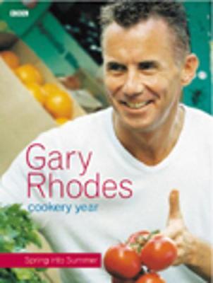 Gary Rhodes Cookery Year: Spring Into Summer - Rhodes, Gary